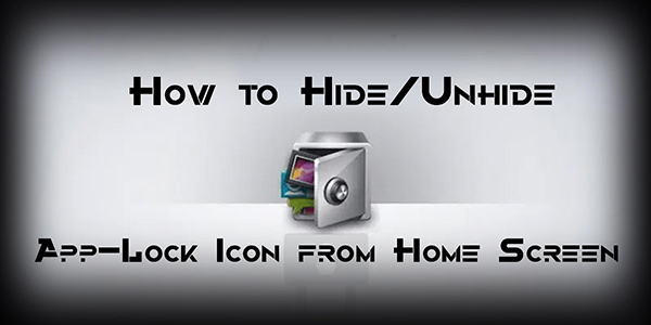 How to Hide - Unhide App-Lock Icon from Home Screen