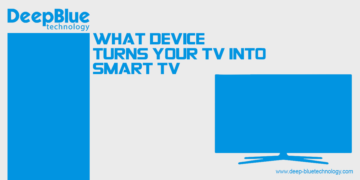What Device Turns Your TV Into A Smart TV?